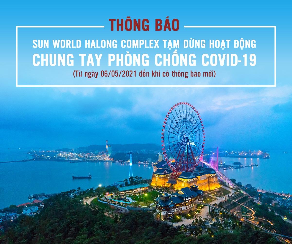Sun World Hạ Long tạm dừng hoạt động từ 06/5/2021
